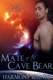 Return: Mate of the Cave Bear - The Dualis Book, #3 ebook by Harmony Raines