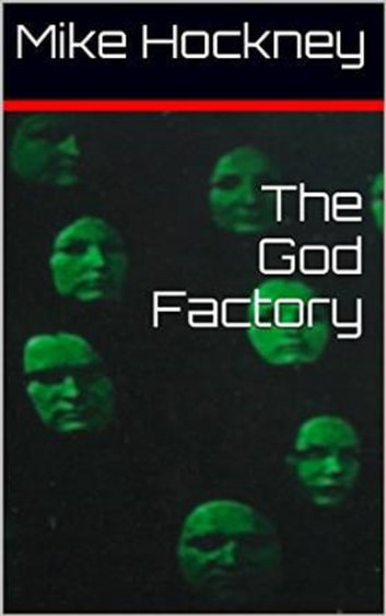 The God Factory ebook by Mike Hockney