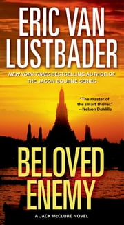 Beloved Enemy - A Jack McClure Novel ebook by Eric Van Lustbader