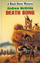 Death Song ebook by Andrew McBride
