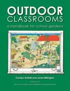 Outdoor Classrooms ebook by Carolyn Nuttal,Janet Millington,Mary-Anne Cotter