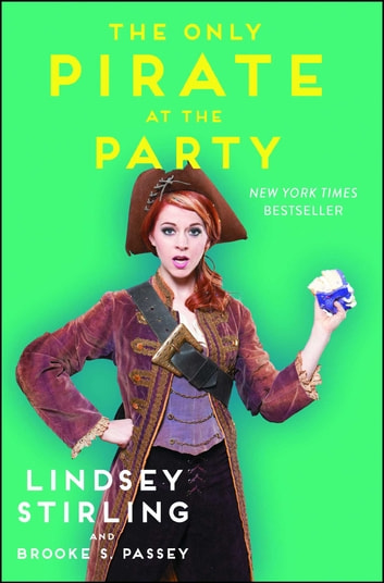 The Only Pirate at the Party ebook by Lindsey Stirling,Brooke S. Passey