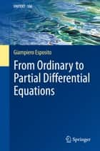 From Ordinary to Partial Differential Equations ebook by Giampiero Esposito