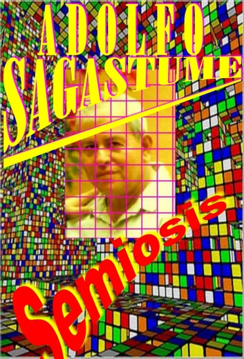 Semiosis ebook by Adolfo Sagastume