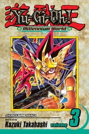 Yu-Gi-Oh!: Millennium World, Vol. 3 - The Return of Bakura ebook by Kazuki Takahashi,Kazuki Takahashi