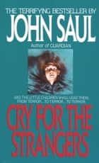 Cry for the Strangers ebook by John Saul