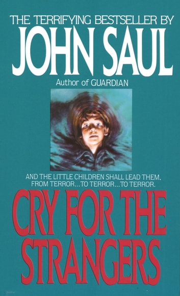 Cry for the Strangers - A Novel eBook by John Saul