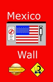 Mexico Wall (Japanese Edition) ebook by I. D. Oro