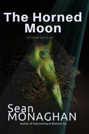 The Horned Moon ebook by Sean Monaghan