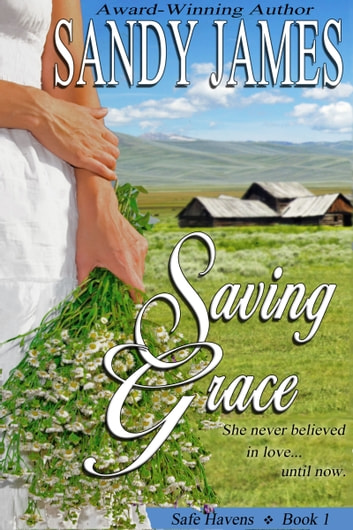 Saving Grace (Safe Havens 1) ebook by Sandy James