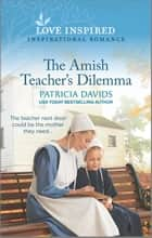 The Amish Teacher's Dilemma ebook by Patricia Davids