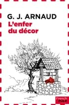 L'enfer du décor ebook by G.j. Arnaud