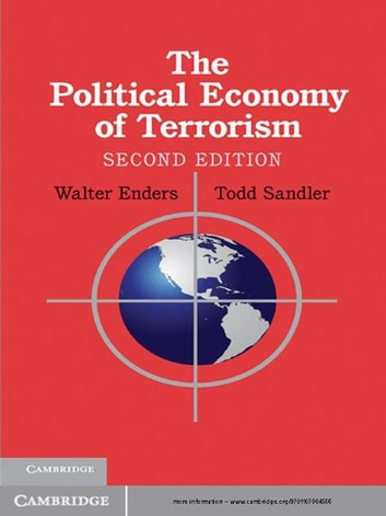 The Political Economy of Terrorism ebook by Walter Enders,Todd Sandler