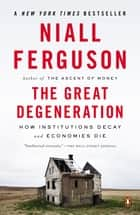 The Great Degeneration ebook by Niall Ferguson