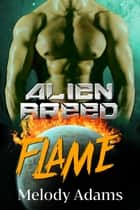 Flame (Alien Breed Series 11) ebook by Melody Adams