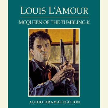 McQueen of the Tumbling K audiobook by Louis L'Amour