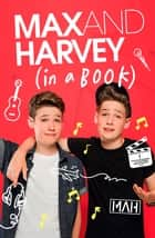 Max and Harvey: In a Book ebook by Max Mills, Harvey Mills