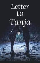 Letter to Tanja ebook by Kenny Fischer