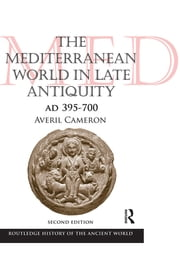 The Mediterranean World in Late Antiquity - AD 395-700 ebook by Averil Cameron