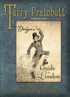 Dodger's Guide to London ebook by Terry Pratchett