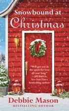 ebook Snowbound at Christmas de Debbie Mason