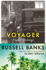 Voyager - Travel Writings ebook by Russell Banks