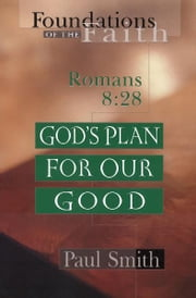 God's Plan for Our Good ebook by Paul Smith