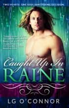 Caught Up In Raine ebook by L.G. O'Connor