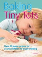 Baking With Tiny Tots ebook by Becky Johnson