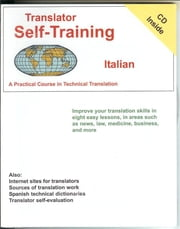 Translator Self-Training--Italian - A Practical Course in Technical Translation ebook by Morry Sofer