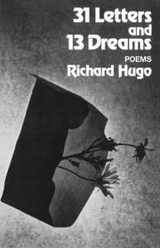 31 Letters and 13 Dreams: Poems ebook by Richard Hugo