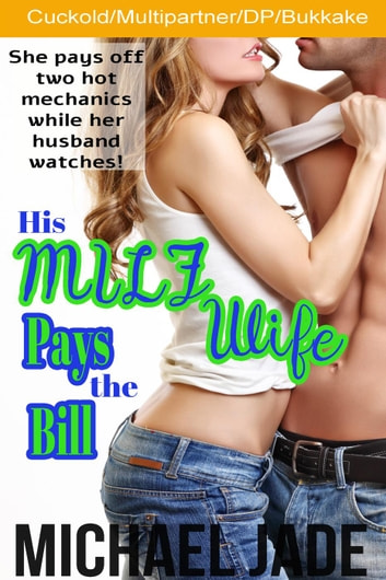 His MILF Wife Pays the Bill ebook by Michael Jade