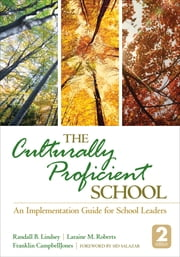The Culturally Proficient School - An Implementation Guide for School Leaders ebook by Randall B. Lindsey,Laraine M. Roberts,Dr. Franklin L. CampbellJones