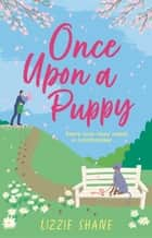 Once Upon a Puppy - The latest whimsical, heart-warming, opposites-attract tale in the Pine Hollow series! ebook by