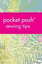 Pocket Posh Sewing Tips ebook by Jodie Davis,Jayne Davis