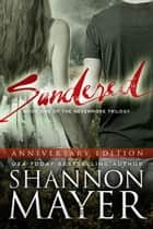 Sundered (The Nevermore Trilogy, Book 1) Anniversary Edition ebook by Shannon Mayer