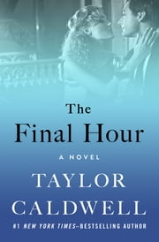 The Final Hour - A Novel ebook by Taylor Caldwell