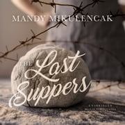 The Last Suppers audiobook by Mandy Mikulencak