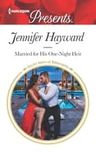 Married for His One-Night Heir - A Secret Baby Romance ebook by Jennifer Hayward