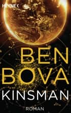 Kinsman - Roman ebook by Ben Bova, Gottfried Feidel