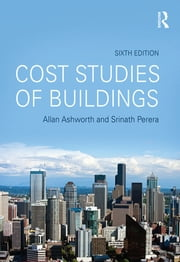 Cost Studies of Buildings ebook by Allan Ashworth,Srinath Perera