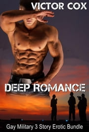 Deep Romance - 3 Story Erotic Military Bundle ebook by Victor Cox