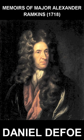 Memoirs of Major Alexander Ramkins (1718) [mit Glossar in Deutsch] ebook by Daniel Defoe,Eternity Ebooks