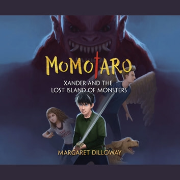 Momotaro Xander and the Lost Island of Monsters audiobook by Margaret Dilloway