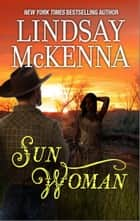 Sun Woman ebook by Lindsay McKenna