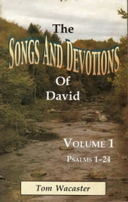 Songs And Devotions of David, Volume I ebook by Tom Wacaster