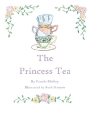 The Princess Tea ebook by Pamela Mobley