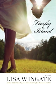 Firefly Island (The Shores of Moses Lake Book #3) ebook by Lisa Wingate
