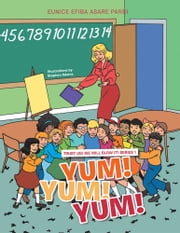 YUM! YUM! YUM! - TRUST US! WE WILL BLOW IT! SERIES 1 ebook by EUNICE  EFIBA ASARE  PARBI