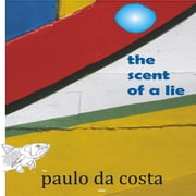 The Scent of a Lie - short-stories audiobook by paulo da costa
